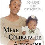 Mère Célibataire Africaine: S'aider soi-même et se reconstruire