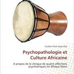 Psychopathologie et culture africaine
